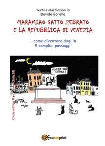 Maramiao gatto zebrato e la Repubblica di Venezia. Come diventare dogi in 9 semplici passaggi!