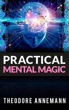 Practical mental magic - Theodore Annemann - ebook