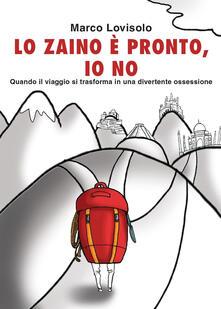 Lo zaino è pronto, io no - Marco Lovisolo - copertina