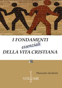 I fondamenti essenziali della vita cristiana (manuale studente)