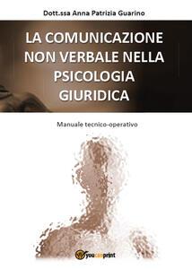La comunicazione non verbale nella psicologia giuridica - Anna Patrizia Guarino - copertina