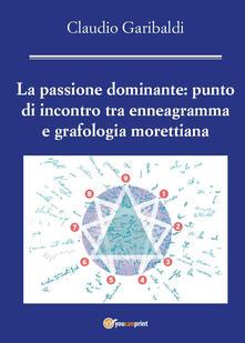 Librisulladiversita.it La passione dominante: punto di incontro tra enneagramma e grafologia morettiana Image