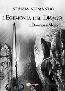 Warholgenova.it L' egemonia del drago. Il dominio dei mondi Image