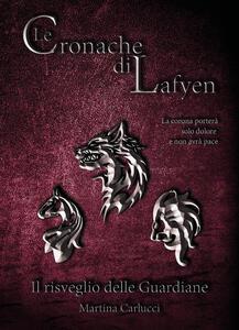 Le cronache di Lafyen. Il risveglio delle guardiane
