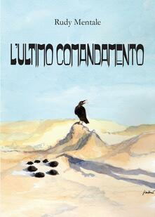 L' ultimo comandamento - Rudy Mentale - copertina