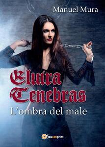 Elvira Tenebras. L'ombra del male