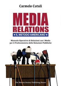 Libro Media relations. Il metodo americano Carmelo Cutuli
