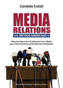 Media relations. Il metodo americano - Carmelo Cutuli - copertina