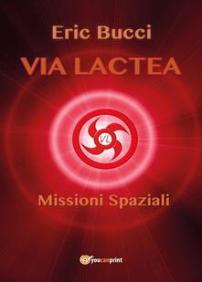 Listadelpopolo.it Via Lactea. Missioni spaziali Image