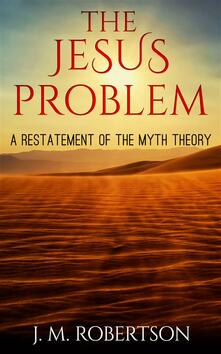 TheJesus problem: a restatement of the myth theory