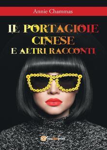Il portagioie cinese e altri racconti - Annie Chammas - copertina