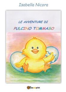 Osteriacasadimare.it Le avventure di pulcino Tommaso. Ediz. a colori Image