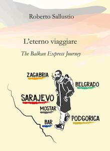 L' eterno viaggiare. The balkan express journey