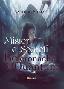 Misteri e segreti. Le cronache di Quantum. Paperback edition