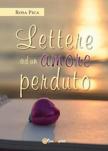 Lettere ad un amore perduto