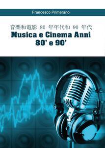 Musica e cinema Anni 80' e 90'