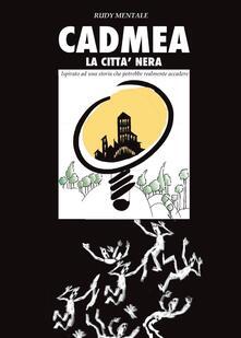Cadmea. La città nera - Rudy Mentale - copertina