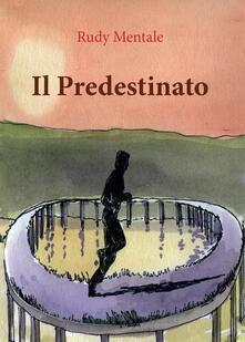 Il predestinato - Rudy Mentale - copertina