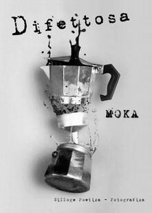 Difettosa - Moka - copertina