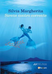 Sirene contro corrente - Silvia Margherita - copertina