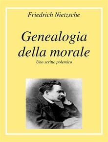 Genealogia della Morale - Friedrich Nietzsche - ebook