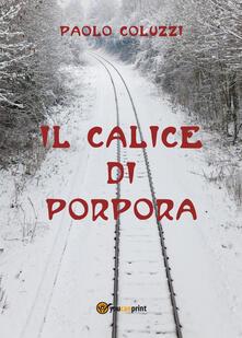 Il calice di porpora - Paolo Coluzzi - copertina