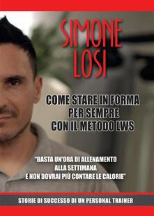 Come stare in forma per sempre con il metodo LWS - Simone Losi - ebook