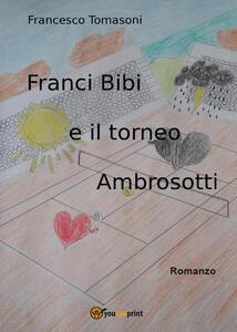 Franci Bibi e il torneo Ambrosotti