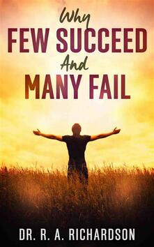 Why Few Succeed and Many Fail