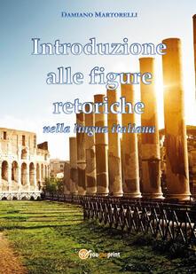 Introduzione alle figure retoriche nella lingua italiana - Damiano Martorelli - copertina