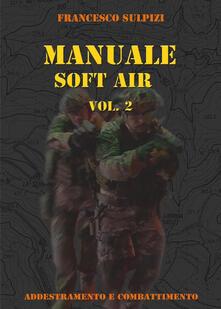 Equilibrifestival.it Manuale soft air. Vol. 2: Addestramento e combattimento. Image