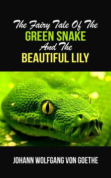 Thefairy tale of the green snake and the beautiful Lily