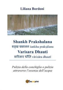 Grandtoureventi.it Shankh Prakshalana Varisara Dhauti. Pulizia della conchiglia o pulizia attraverso l'essenza dell'acqua Image