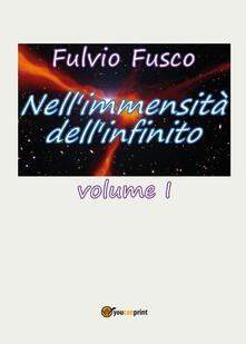 Nell'immensità dell'infinito. Vol. 1