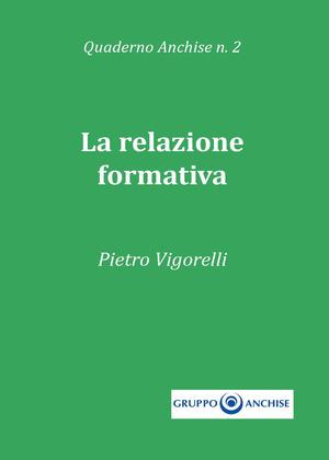 Quaderno Anchise. Vol. 2: relazione formativa, La.