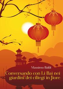 Conversando con Li Bai nei giardini dei ciliegi in fiore