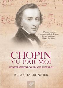 Chopin vu par moi. Conversazioni con Lucia Lusvardi - Rita Charbonnier - copertina
