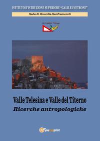 Valle Telesina e Valle del Titerno. Ricerche antropologiche - IIS Galilei-Vetrone di Guardia Sanframondi - wuz.it