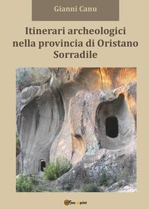 Itinerari archeologici nella provincia di Oristano. Sorradile