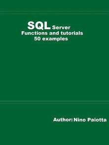 SQL Server. Functions and tutorials. 50 examples