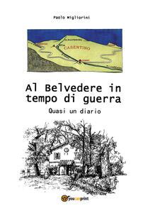 Al Belvedere in tempo di guerra. Quasi un diario