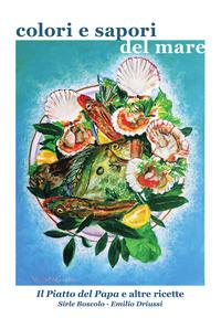 Colori e sapori del mare - Driussi Emilio - wuz.it