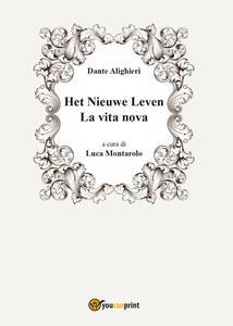La vita nova-Het Nieuwe Leven. Ediz. multilingue