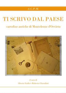 Ti scrivo dal paese. Cartoline antiche di Monteleone d'Orvieto