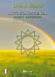 Autoconoscenza. Nuovi approcci (biopsicoenergetica, healing, bioritmologia, sistema isoterico).pdf