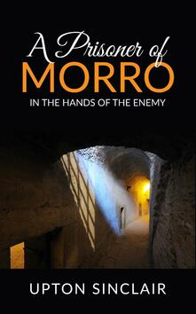 Aprisoner of Morro. In the hands of the enemy