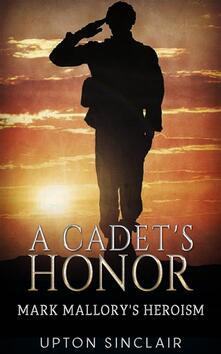 Acadet's honor. Mark Mallory's heroism
