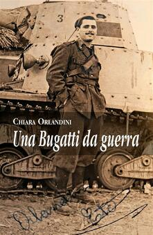 Una Bugatti da guerra - Chiara Orlandini - ebook
