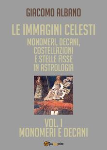 Librisulrazzismo.it Le immagini celesti: monomeri, decani, costellazioni e stelle fisse in astrologia. Vol. 1: Monomeri e decani. Image
