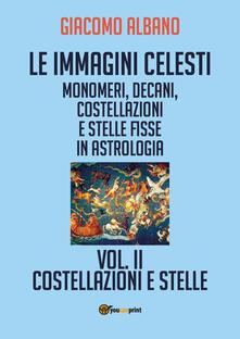 Festivalpatudocanario.es Le immagini celesti: monomeri, decani, costellazioni e stelle fisse in astrologia. Vol. 2: Costellazioni e stelle. Image